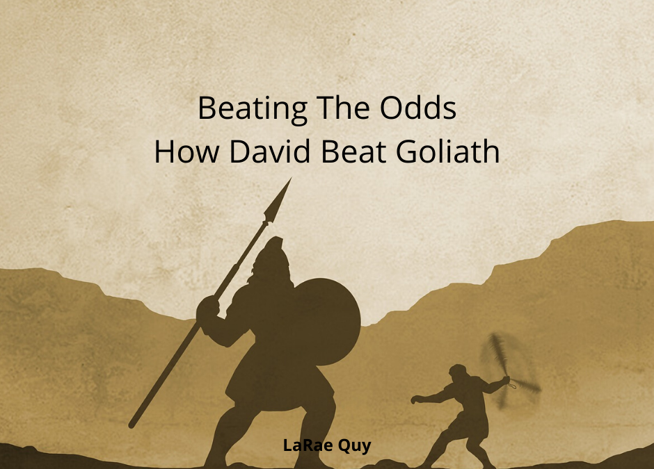 Beating The Odds – How David Beat Goliath