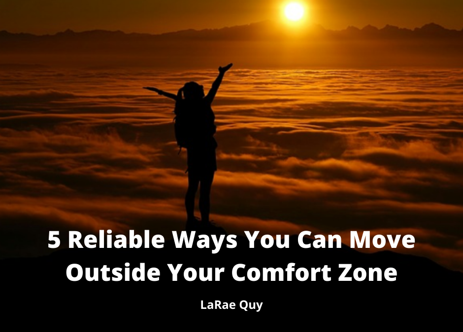 5 Reliable Ways You Can Move Outside Your Comfort Zone