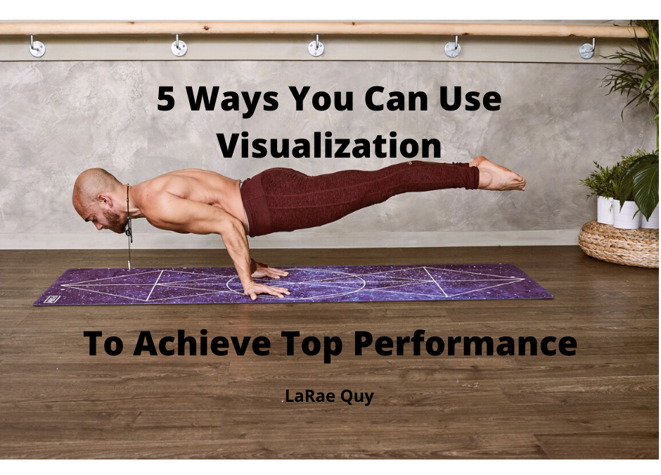 5 Ways You Can Use Visualization To Achieve Top Performance