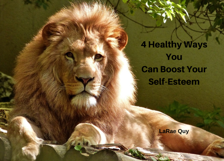 4 Healthy Ways You Can Boost Your Self Esteem