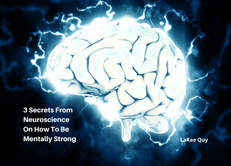 3 Secrets From Neuroscience On How To Be Mentally Strong