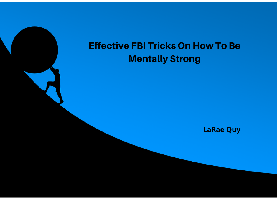 Effective FBI Tricks On How To Be Mentally Strong