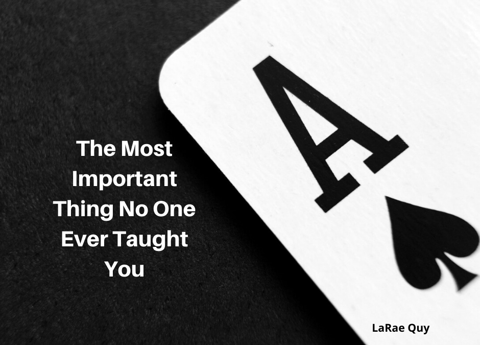 The Most Important Thing No One Ever Taught You