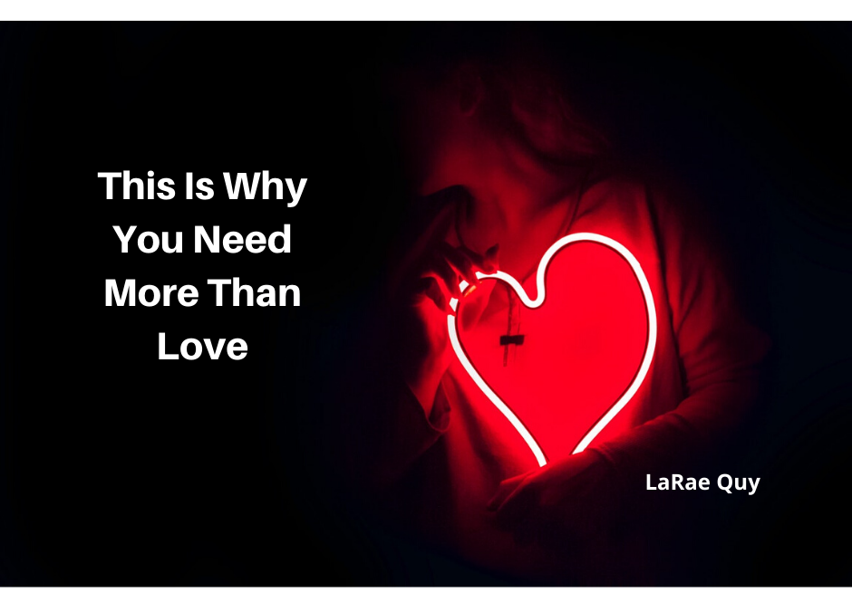 This Is Why You Need More Than Love