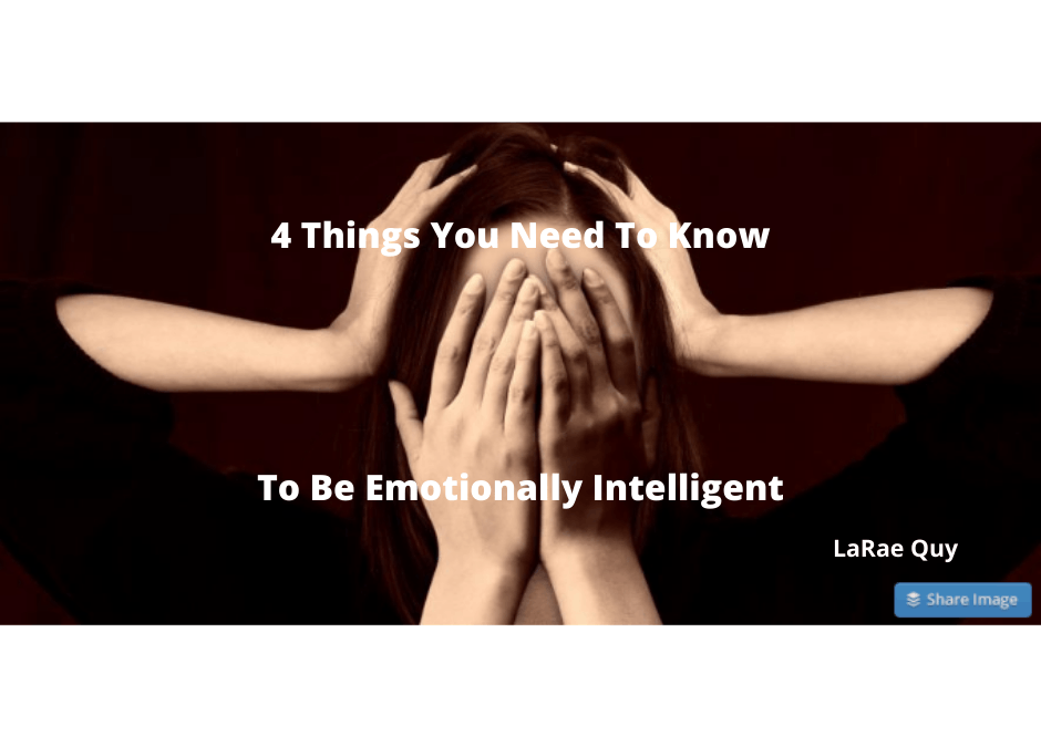 4 Things You Need To Know To Be Emotionally Intelligent