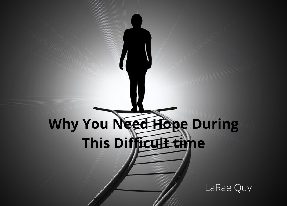 Why You Need Hope During This Difficult Time